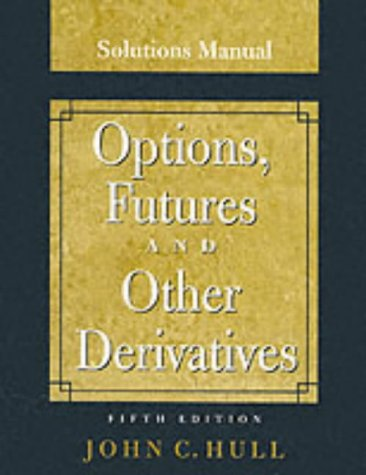 john c hull options futures and other derivatives solutions manual